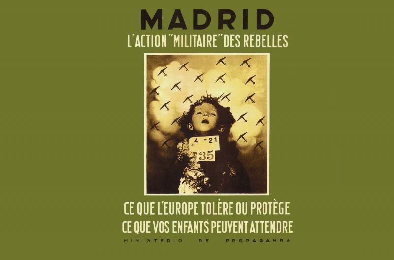 """Madrid, la """"acción militar"""" de los rebeldes, lo que Europa tolera o protege, lo que vuestros hijos pueden esperar. Cartel editado por el Ministerio de Propaganda, 1937"""