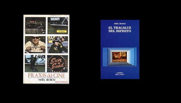Portadas de libros. Nöel Burch. Praxis del cine (1970) y El tragaluz del infinito (1987)