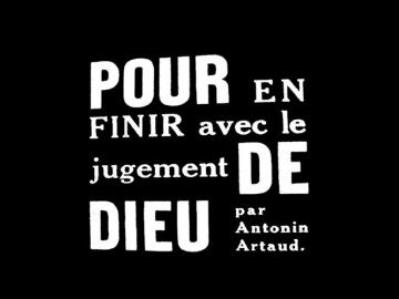 Antonin Artaud. Pour en finir avec le jugement de dieu, 1947