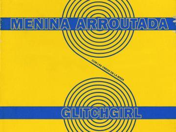 Capítulo 12. Menina Arroutada & GLITCHGIRL